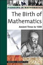 Birth of Mathematics: Ancient Times to 1300 (Pioneers in Mathmatics)-ExLibrary