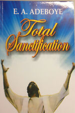 Total Santification by Pastor E. A. Adeboye