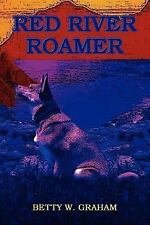 RED RIVER ROAMER, Contemporary, Betty W. Graham, New, 2003-12-30,