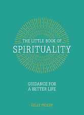The Little Book of Spirituality: Guidance for a Better Life, Pickup, Gilly, New