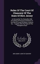 Rules of the Court of Chancery of the State of New Jersey : As Revised by the...