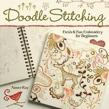 Doodle Stitching: Fresh & Fun Embroidery for Beginners, Aimee Ray, Good Book
