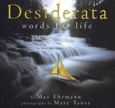 Desiderata: Words for Life Ehrmann, Max Hardcover