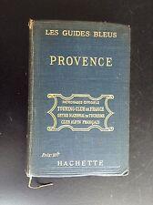 Ancien guides bleus Provence hachette 1920 TBE