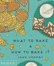 Jane Hornby - What To Bake And How To Bake I (2014) - New - Trade Cloth (Ha