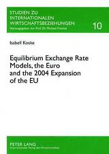 Equilibrium Exchange Rate Models, the Euro and the 2004 Expansion of the EU, Isa