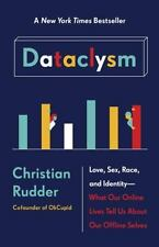 Dataclysm: Love, Sex, Race, and Identity--What Our Online Lives Tell Us about Ou