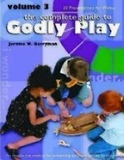 The Complete Guide to Godly Play, Vol. 3: An Imaginative Method for Presenting