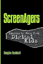 Screenagers: Lessons In Chaos From Digital Kids (Hampton Press Communication)