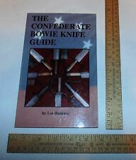 The CONFEDERATE BOWIE KNIFE GUIDE - Lee Hadaway - SIGNED illustrated pb BOOK