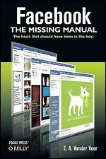 Facebook: The Missing Manual by O'Reilly & Associates, E. Moore and E. A....