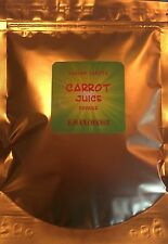 Fresh Carrot Juice Powder Organic Non-GMO Non-Gamma Irradiated 1 Lb (Pound Bulk)