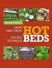 Hot Beds: How to Grow Early Crops Using an Age-Old Technique, First, Jack, New B