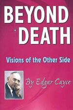 Beyond Death: Visions of the Other Side Edgar Cayce Series