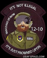 USAF PILOT TRAINING CLASS - 2012 - IT'S NOT LEGAL-IT'S JUST FROWNED UPON - PATCH