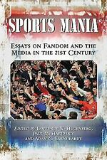 Sports Mania: Essays on Fandom and the Media in the 21st Century