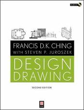 Design Drawing by Francis D. K. Ching and Steven P. Juroszek 2ND EDITION!