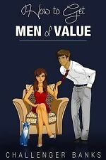 How to Get Men of Value by Challenger Banks (2015, Paperback)