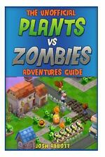 The Unofficial Plants vs Zombies Adventures Guide : Download the Game for...