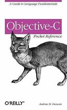 Objective-C Pocket Reference by Andrew M. Duncan (2002, Paperback)