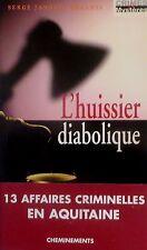 JANOUIN-BENANTI - L'huissier diabolique - Cheminements. 2007. Aquitaine.