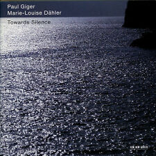 PAUL GIGER - MARIE-LOUISE DAHLER  towards silence  /  ECM NEW SERIES