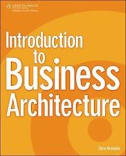 Introduction to Business Architecture by Chris Reynolds (2009, Paperback)
