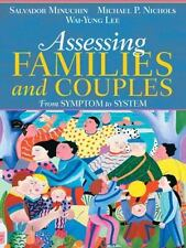 Assessing Families and Couples : From Symptom to System by Michael P....