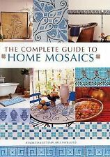 The Complete Guide to Home Mosaics, n/a, Good Book