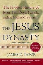 The Jesus Dynasty : The Hidden History of Jesus, His Royal Family, and the Birt…