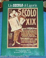 Un secolo di Liguria...storia ligure attraverso gli archivi del Secolo XIX
