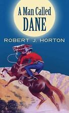 A Man Called Dane by Robert J. Horton (2015, Hardcover, Large Type)