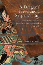 A Dragon's Head and a Serpent's Tail: Ming China and the First Great East Asian
