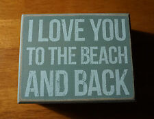 LOVE YOU TO THE BEACH & BACK Rustic Coastal Blue Nautical Home Decor Sign NEW