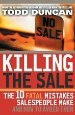 Killing the Sale : The 10 Fatal Mistakes Salespeople Make and How to...  MELB1