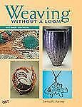 Weaving Without a Loom : Second Edition by Sarita R. Rainey (2008, Paperback)