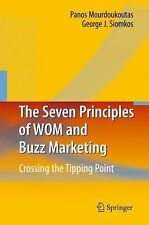 The Seven Principles of WOM and Buzz Marketing : Crossing the Tipping Point...