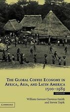 The Global Coffee Economy in Africa, Asia, and L, , New