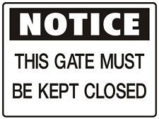 "SIGN ""THIS GATE MUST BE KEPT CLOSED 5mm corflute 300MM X 225MM"""