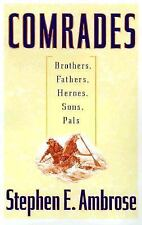G, Comrades: Brothers, Fathers, Heroes, Sons, Pals, Stephen E. Ambrose, 06848671