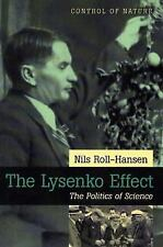 Control of Nature: The Lysenko Effect : The Politics of Science by Nils...