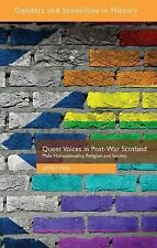 Genders and Sexualities in History: Queer Voices in Post-War Scotland : Male...