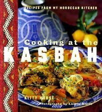 Cooking at the Kasbah Recipes from My Moroccan Kitchen by Kitty Morse (1998)