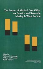 The Impact of Medical Cost Offset on Practice and Research: Making It Work for Y