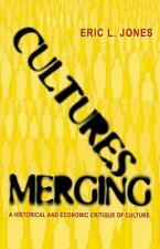 Cultures Merging: A Historical and Economic Critique of Culture (Princ-ExLibrary
