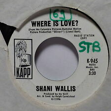 SHANI WALLIS Where is love ? / As long as he needs me KAPP K945