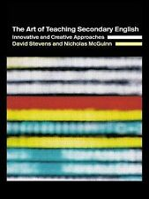 The Art of Teaching Secondary English : Innovative and Creative Approaches by...
