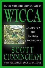 Wicca : A Guide for the Solitary Practitioner by Scott Cunningham (2002,...