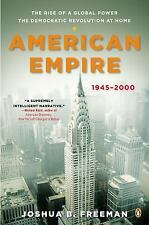 American Empire: The Rise of a Global Power, the Democratic Revolution at Home,