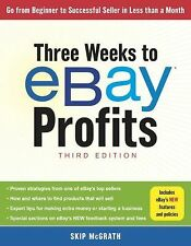 Three Weeks to eBay Profits, Third Edition: Go From Beginner to Successful Selle